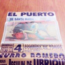 Tauromaquia: CARTEL DE TORO. EL PUERTO. AGOSTO 1996. CURRO ROMERO. JESULIN DE UBRIQUE. F. RIVERA ORDOÑEZ. BBB. Lote 195449432