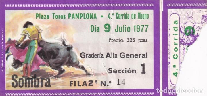 3 ENTRADAS - PLAZA TOROS PAMPLONA 1977 - SOMBRA / REVERSO, PUBLICIDAD: PACHARAN LA NAVARRA (Coleccionismo - Tauromaquia)