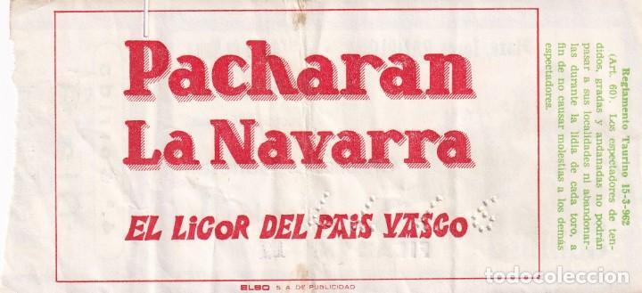 Tauromaquia: 3 Entradas - Plaza Toros Pamplona 1977 - Sombra / Reverso, publicidad: Pacharan La Navarra - Foto 4 - 197169428