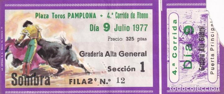 Tauromaquia: 3 Entradas - Plaza Toros Pamplona 1977 - Sombra / Reverso, publicidad: Pacharan La Navarra - Foto 5 - 197169428