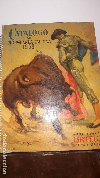 CATALOGO DE PROPAGANDA TAURINA 1959,IMPRENTA LITOGRAFIA ORTEGA VALENCIA-ESPAÑA (Coleccionismo - Tauromaquia)