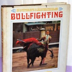 Tauromaquia: BULLFIGHTING. AN ILLUSTRATED GUIDE TO THE HISTORY, PRACTICE, AND ART OF THE CORRIDA.... Lote 203550673