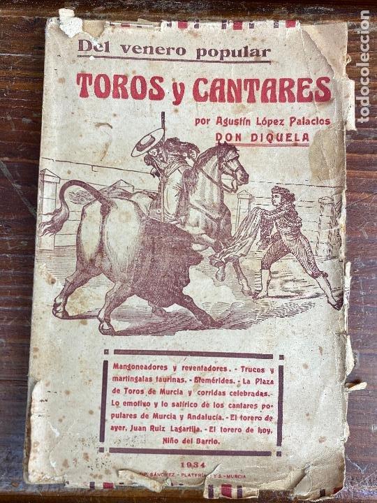 MURCIA TOROS TOROS Y CANTARES LÓPEZ PALACIOS AGUSTIN AÑO 1934 (Coleccionismo - Tauromaquia)