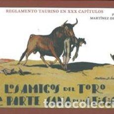 Tauromaquia: LOS AMIGOS DEL TORO O LA PARTE SANA DE LA AFICIÓN.REGLAMENTO TAURINO EN XXX CAPÍTULOS.. Lote 204521151