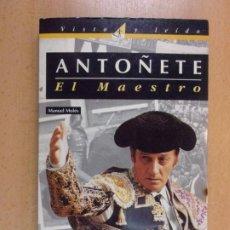 Tauromaquia: ANTOÑETE. EL MAESTRO / MANUEL MOLÉS / 1ª EDICIÓN 1996. EL PAÍS-AGUILAR. Lote 205341607