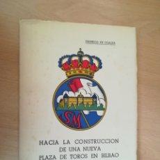 Tauromaquia: HACIA LA CONSTRUCCIÓN DE UNA NUEVA PLAZA DE TOROS EN BILBAO (1955).. Lote 205436228