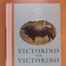Tauromaquia: VICTORINO POR VICTORINO / VICTORINO MARTÍN GARCÍA / DEDICATORIA DE VICTORINO /2ª ED. 2000. ESPASA. Lote 205658956
