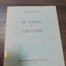 Tauromaquia: EL TOREO Y LAS LUCES. AQUILINO DUQUE. 1989. DEDICATORIA MANUSCRITA POR EL AUTOR.. Lote 205776816