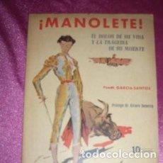 Tauromaquia: MANOLETE - EL DOLOR DE SU VIDA Y LA TRAGEDIA DE SU MUERTE. Lote 206125388