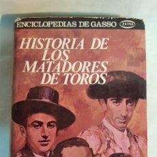Tauromaquia: HISTORIA DE LOS MATADORES DE TOROS, DON VENTURA, 1970, ENCICLOPEDIAS DE GASSO. Lote 206289830