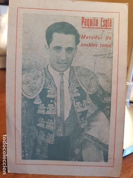 TORERO PAQUITO ESPLA MATADOR DE NOVILLOS TOROS ALICANTE (Coleccionismo - Tauromaquia)