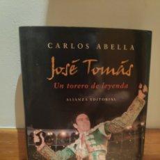 Tauromaquia: CARLOS ABELLA JOSÉ TOMÁS UN TORERO DE LEYENDA. Lote 210576728