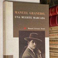 Tauromaquia: AÑO 1997 - MANUEL GRANERO UNA MUERTE MARCADA POR SERRANO ROMÁ - TOROS TOREROS. Lote 210940531