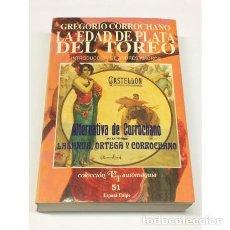 Tauromaquia: AÑO 1993 - GREGORIO CORROCHANO - TAUROMAQUIA OBRA COMPLETA III LA EDAD DE PLATA DEL TOREO. Lote 210943389