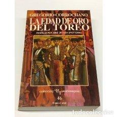 Tauromaquia: AÑO 1989 - GREGORIO CORROCHANO - TAUROMAQUIA OBRA COMPLETA III LA EDAD DE ORO DEL TOREO. Lote 210943624