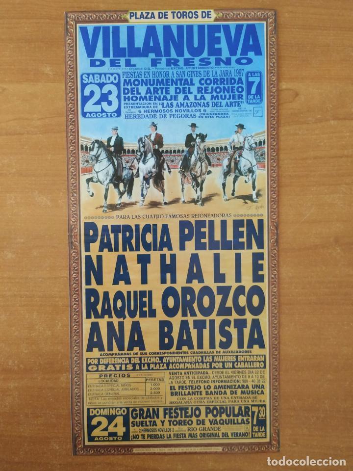 CARTEL DE TOROS VILLANUEVA DEL FRESNO. PATRICIA PELLEN.NATHALIE.RAQUEL OROZCO.ANA BATISTA. AÑO 1997. (Coleccionismo - Tauromaquia)