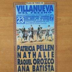 Tauromaquia: CARTEL DE TOROS VILLANUEVA DEL FRESNO. PATRICIA PELLEN.NATHALIE.RAQUEL OROZCO.ANA BATISTA. AÑO 1997.. Lote 211529249