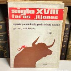 Tauromaquia: AÑO 1967 - SIGLO XVIII TOROS JIJONES ESPLENDOR Y OCASO GANADERÍA BRAVA LUIS VILLALOBOS. Lote 211569982