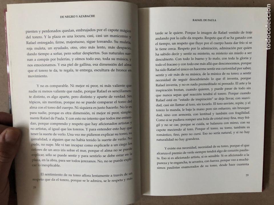 Tauromaquia: DE NEGRO Y AZABACHE RAFAEL DE PAULA, POR JESÚS SOTO DE PAULA. EDICIONES AE 2005. - Foto 5 - 212121667