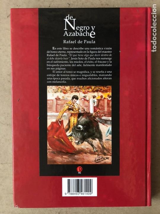 Tauromaquia: DE NEGRO Y AZABACHE RAFAEL DE PAULA, POR JESÚS SOTO DE PAULA. EDICIONES AE 2005. - Foto 10 - 212121667