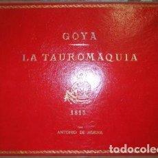 Tauromaquia: GOYA Y LUCIENTES, FRANCISCO DE: LA TAUROMAQUIA. POR ANTONIO DE HORNA LÓPEZ. CON 40 LÁMINAS. Lote 61993840