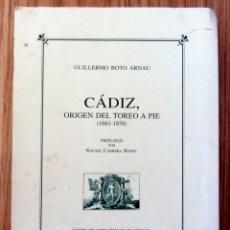 Tauromaquia: CADIZ ORIGEN DEL TOREO A PIE UBT UNION BIBLIOFILOS TAURINOS GUILLERMO BOTO ARNAU 2001 TAUROMAQUIA. Lote 215799673
