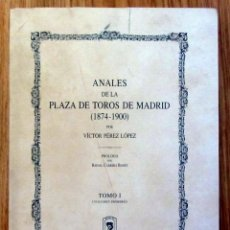 Tauromaquia: ANALES PLAZA TOROS MADRID TOMO I VOLUMEN I UBT UNION BIBLIOFILOS TAURINOS VICTOR PEREZ LOPEZ 2004. Lote 215801165