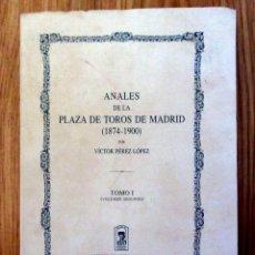 Tauromaquia: ANALES PLAZA TOROS MADRID TOMO I VOLUMEN II UBT UNION BIBLIOFILOS TAURINOS VICTOR PEREZ LOPEZ 2004. Lote 215801340