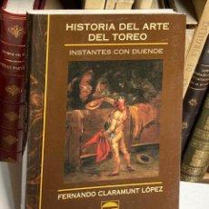 Tauromaquia: AÑO 2003 - HISTORIA DEL ARTE DEL TOREO. INSTANTES CON DUENDE POR FERNANDO CLARAMUNT LÓPEZ - TOROS. Lote 217689102