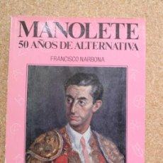 Tauromaquia: MANOLETE. 50 AÑOS DE ALTERNATIVA. NARBONA (FRANCISCO) MADRID, ESPASA-CALPE, 1989.. Lote 218019062