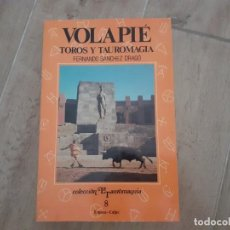 Tauromaquia: VOLAPIÉ TOROS Y TAUROMAQUIA FERNANDO SÁNCHEZ DRAGÓ COLECCIÓN LA TAUROMAQUIA 8.. Lote 219448073