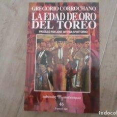 Tauromaquia: LA EDAD DE ORO DEL TOREO. GREGORIO CORROCHANO. COLECCION LA TAUROMAQUIA 46 ESPASA CALPE. Lote 219448225