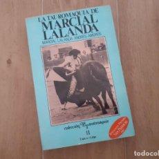 Tauromaquia: LA TAUROMAQUIA DE MARCIAL LALANDA - MARCIAL LALANDA/ ANDRÉS AMORÓS LA TAUROMAQUIA DE MARCIAL LALAND. Lote 219501975