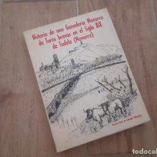 Tauromaquia: HISTORIA DE UNA GANADERÍA NAVARRA DE TOROS BRAVOS EN EL SIGLO XIX DE TUDELA (NAVARRA).. Lote 219516125
