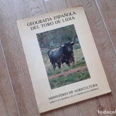 Tauromaquia: GEOGRAFÍA ESPAÑOLA DEL TORO DE LIDIA. MINISTERIO AGRICULTURA.. Lote 219652592