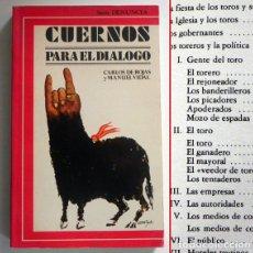 Tauromaquia: CUERNOS PARA EL DIÁLOGO - LIBRO CARLOS DE ROJAS M VIDAL TAUROMAQUIA TOROS EROS TAURO LA IGLESIA ETC. Lote 222274970
