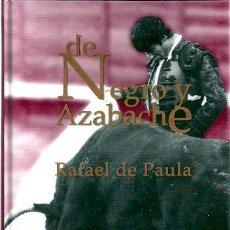 Tauromaquia: RAFAEL DE PAULA. DE NEGRO Y AZABACHE. JESÚS SOTO DE PAULA. Lote 223085366