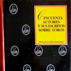 Tauromaquia: CINCUENTA AUTORES Y SUS ESCRITOS SOBRE TOROS. (SIGLOS XIII AL XX). Lote 223087537