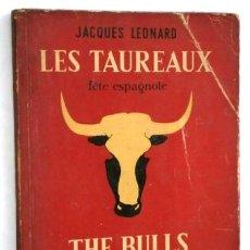 Tauromaquia: LES TAUREAUX & THE BULLS / JACQUES LEONARD / ED. BARNA EN BARCELONA S/F. Lote 224677688