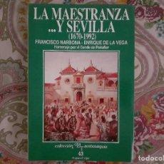 Tauromaquia: LA MAESTRANZA ... Y SEVILLA (1670-1992) FRANCISCO NARBONA-ENRIQUE DE LA VEGA-ESPASA CALPE. Lote 226773225