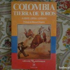 Tauromaquia: COLOMBIA TIERRA DE TOROS - ALBERTO LOPERA - COLECCIÓN LA TAUROMAQUIA Nº 24 - ESPASA CALPE. Lote 226775431