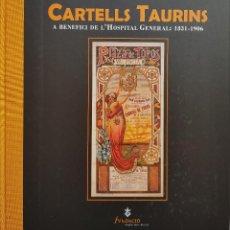 Tauromaquia: CARTELLS TAURINS A BENEFICI DE L'HOSPITAL GENERAL. EXCEPCIONAL PUBLICACIÓN DIFÍCIL DE ENCONTRAR. Lote 230289835