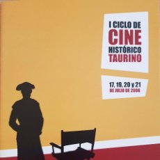 Tauromaquia: I CICLO DE CINE HISTÓRICO TAURINO. PROGRAMA. JULIO DE 2006. Lote 230887440