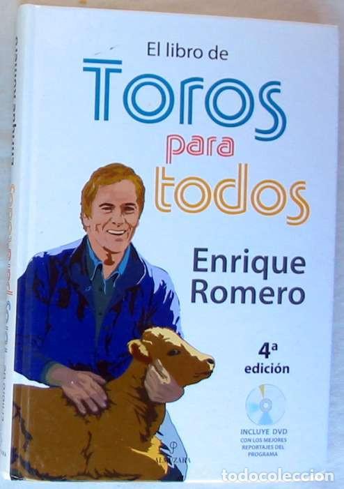 EL LIBRO DE TOROS PARA TODOS - ENRIQUE ROMERO - ED. ALMUZARA 2009 - CON DVD - VER INDICE (Coleccionismo - Tauromaquia)