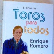 Tauromaquia: EL LIBRO DE TOROS PARA TODOS - ENRIQUE ROMERO - ED. ALMUZARA 2009 - CON DVD - VER INDICE. Lote 235225025