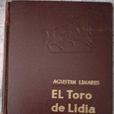 Tauromaquia: EL TORO DE LIDIA EN MEXICO AGUSTIN LINARES MEXICO 1953 PROLOGO DE RENATO LEDUC. Lote 235502565