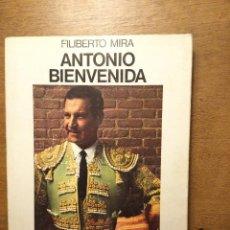 Tauromaquia: ANTONIO BIENVENIDA: HISTORIA DE UN TORERO, FILIBERTO MIRA, SEIX BARRAL. Lote 243299635