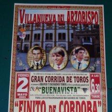 Tauromachie: CARTEL DE TOROS TAUROMAQUIA PLAZA DE TOROS VILLANUEVA DEL ARZOBISPO JAEN 2003. FINITO CURRO 33CM. 58. Lote 243489620