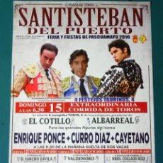 Tauromaquia: CARTEL DE TOROS TAUROMAQUIA PLAZA DE TOROS SANTISTEBAN DEL PUERTO, JAEN. 2016. PONCE CURRO 32CM. 64. Lote 243490450
