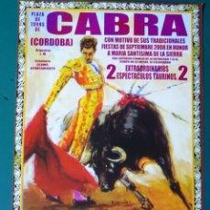 Tauromaquia: CARTEL DE TOROS TAUROMAQUIA PLAZA DE TOROS CABRA, CÓRDOBA. 2008. DORADO, SANZ, CURRO J. 30CM. 67. Lote 243490880